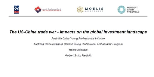 ACYPI Sydney and ACBC YPA: US-China trade war - impacts on the global investment landscape