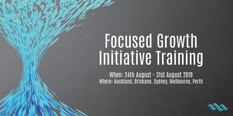 Focused Growth Initiative Live Event - Auckland tickets