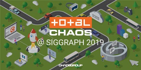 Total Chaos @ SIGGRAPH 2019 tickets
