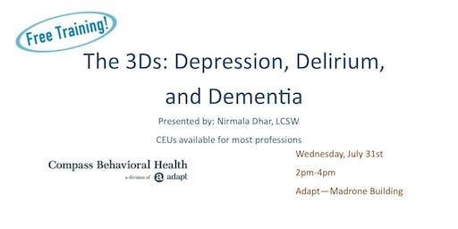 3Ds: Depression, Delirium, Dementia