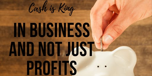 'Cash is King' in Business and Not Just Profits