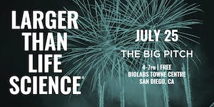 LARGER THAN LIFE SCIENCE | The Big Pitch