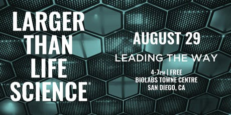 LARGER THAN LIFE SCIENCE | Leading the Way tickets