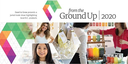 FROM THE GROUND UP Trade Show 2020