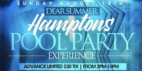 8•18 | DEAR SUMMER | Hamptons Pool Party Experience | #MTAEvents tickets