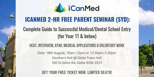 iCanMed Free Parent Seminar (SYD): Complete Guide to Successful Med/Dent Entry (Year 11 & Below)