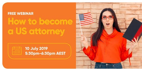 How to become a US attorney - Free webinar tickets