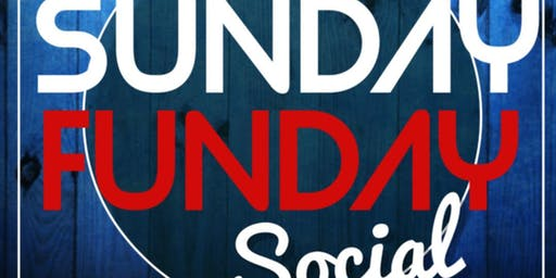 SUNDAY FUNDAY SOCIAL!
