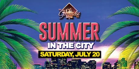 Summer in the City @ The Greatest Bar tickets
