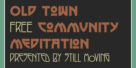 Old Town Free Community Meditation w/Still Moving tickets