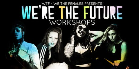 We're The Future Workshops tickets
