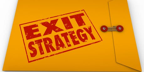 How to Plan and Implement a Successful Exit Strategy! tickets