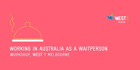 Working in Australia as a Waitperson tickets