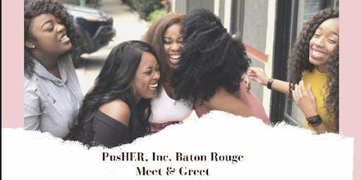 PusHER, Inc. Baton Rouge Meet & Greet