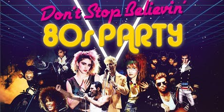 Don't Stop Believin' - 80s Party tickets