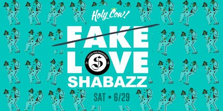 Fake Love Featuring DJ Shabazz @ Holy Cow | Hip Hop , R&B + More tickets