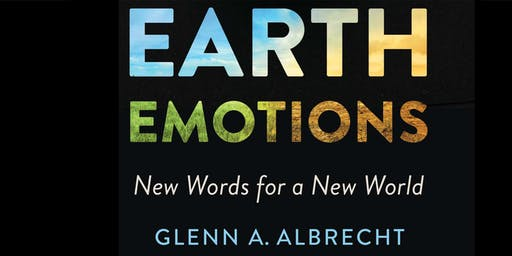 Earth Emotions - Dr. Glenn Albrecht
