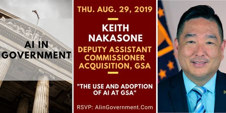 AI in Government - Keith Nakasone, GSA tickets
