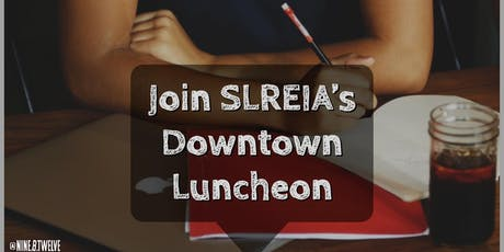 SLREIA's Downtown Luncheon tickets