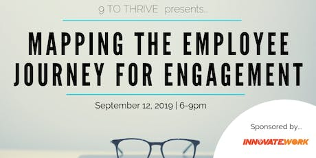 Mapping the Employee Journey for Engagement | 9 to Thrive x InnovateWork tickets