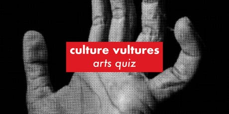 Culture Vultures Arts Pub Quiz tickets