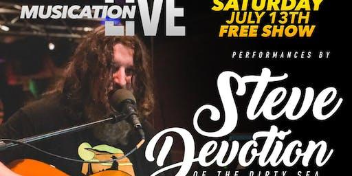 Saturday July 13th Musication Live Steve Devotion