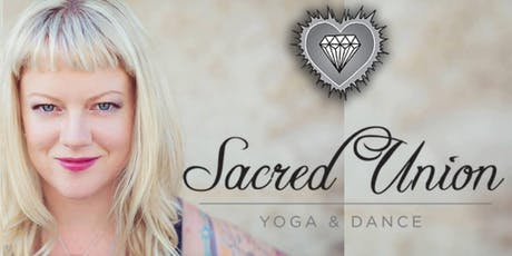 Sacred Union Yoga & Dance 8 week Series with Kelly plus free taster classes tickets