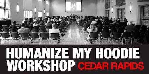 Humanize My Hoodie Workshop Tour Cedar Rapids