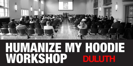Humanize My Hoodie Workshop Tour Duluth tickets