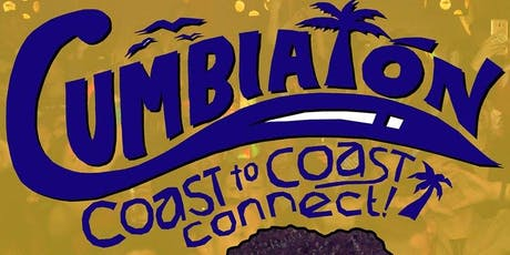 Cumbiatón; Coast To Coast Connect tickets