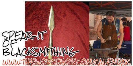 Spear-It of Blacksmithing with Jonathan Maynard 8.22&30.19 tickets
