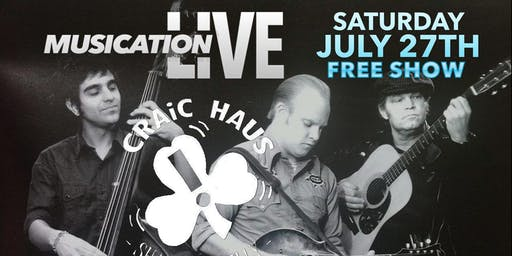 Saturday July 27th Musication Live Craic Haus