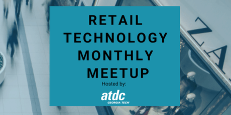 Retail Technology Meetup at ATDC - August 2019  tickets