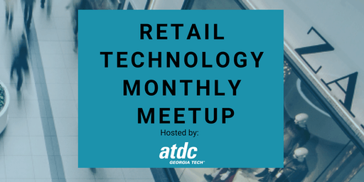 Retail Technology Meetup at ATDC - August 2019