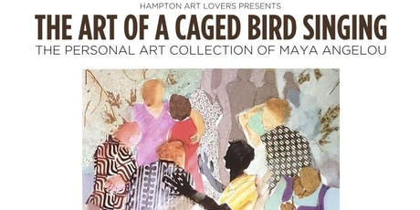 "Hampton Art Lovers Presents: ""Art of a Caged Bird Singing"" & ""FrancoFiles"" tickets"