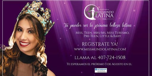 2019/20 Miss Mundo Latina USA  Presented by 888-99DOLOR/ADELSA AUTO FINANCE 2:00 PM Petite Category/6:00 PM Adult category.