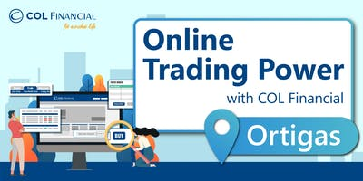 Online Trading Power with COL Financial [ORTIGAS]