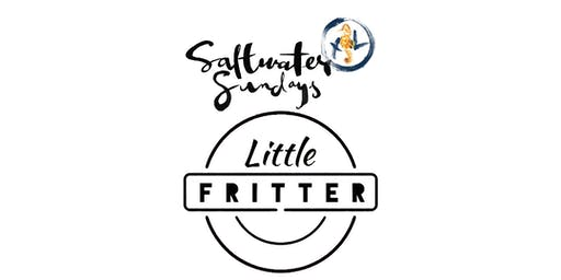 Saltwater Sunday XL - 4th August w/ Little Fritter