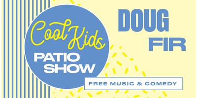 Cool Kids Patio Show