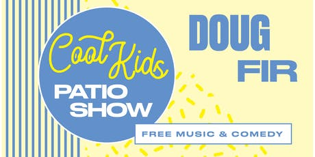 Cool Kids Patio Show hosted by Nariko Ott tickets