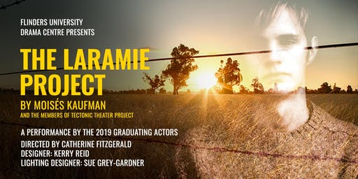 The Laramie Project | Flinders University Drama Graduation Showcase