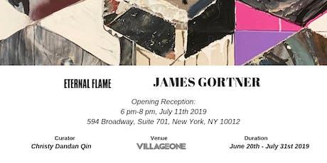 James Gortner Gallery Exhibition LIVE AT VILLAGEONE tickets