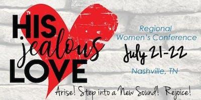 His Jealous Love Women's Conference  Nashville, TN  ...Arise!   ...Rejoice!