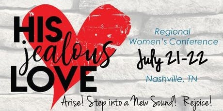 His Jealous Love Women's Conference  Nashville, TN  ...Arise!   ...Rejoice! tickets