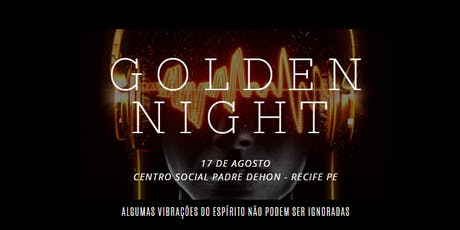 Golden Night ingressos