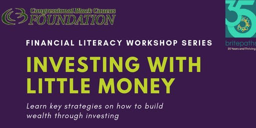 Congressional Black Caucus Foundation (CBCF) Financial Literacy Workshop Series: Investing With Little Money