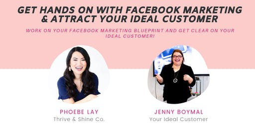 Get Hands on With Your Facebook Marketing and attract Your Ideal Customers