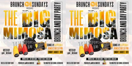 THE BIG MIMOSA BRUNCH AND DAY PARTY tickets