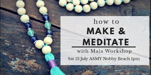 How to Make & Meditate with Mala Workshop