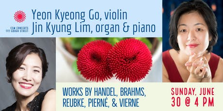 CSM Concerts | Yeon Kyeong Go, violin & Jin Kyung Lim, organ and piano tickets
